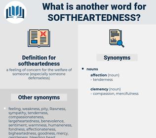 softheartedness, synonym softheartedness, another word for softheartedness, words like softheartedness, thesaurus softheartedness