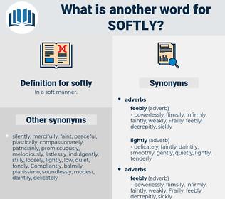 softly, synonym softly, another word for softly, words like softly, thesaurus softly