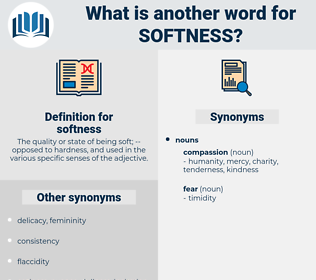 softness, synonym softness, another word for softness, words like softness, thesaurus softness