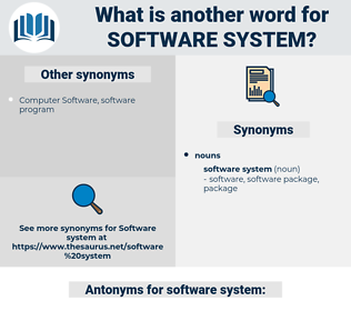 software system, synonym software system, another word for software system, words like software system, thesaurus software system