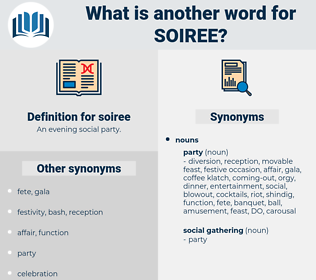 soiree, synonym soiree, another word for soiree, words like soiree, thesaurus soiree