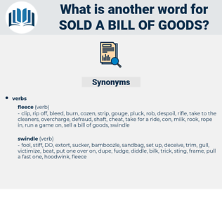 sold a bill of goods, synonym sold a bill of goods, another word for sold a bill of goods, words like sold a bill of goods, thesaurus sold a bill of goods