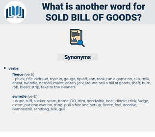 sold bill of goods, synonym sold bill of goods, another word for sold bill of goods, words like sold bill of goods, thesaurus sold bill of goods