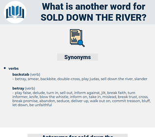 sold down the river, synonym sold down the river, another word for sold down the river, words like sold down the river, thesaurus sold down the river