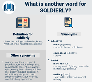 soldierly, synonym soldierly, another word for soldierly, words like soldierly, thesaurus soldierly