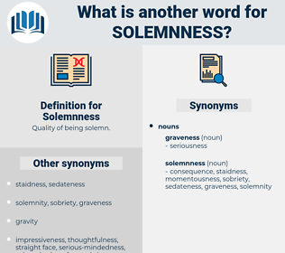 Solemnness, synonym Solemnness, another word for Solemnness, words like Solemnness, thesaurus Solemnness