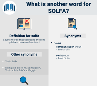 solfa, synonym solfa, another word for solfa, words like solfa, thesaurus solfa