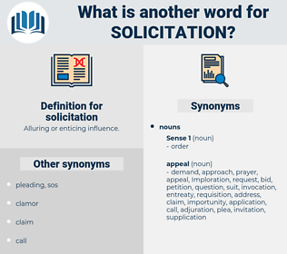 solicitation, synonym solicitation, another word for solicitation, words like solicitation, thesaurus solicitation