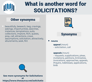 solicitations, synonym solicitations, another word for solicitations, words like solicitations, thesaurus solicitations