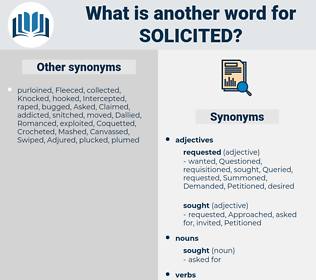 solicited, synonym solicited, another word for solicited, words like solicited, thesaurus solicited