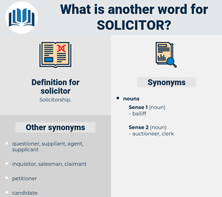 solicitor, synonym solicitor, another word for solicitor, words like solicitor, thesaurus solicitor