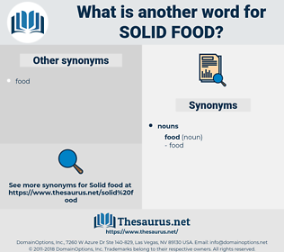 solid food, synonym solid food, another word for solid food, words like solid food, thesaurus solid food