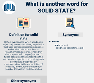 solid state, synonym solid state, another word for solid state, words like solid state, thesaurus solid state