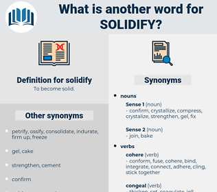 solidify, synonym solidify, another word for solidify, words like solidify, thesaurus solidify