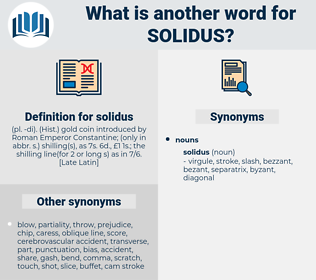solidus, synonym solidus, another word for solidus, words like solidus, thesaurus solidus