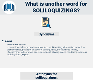 soliloquizings, synonym soliloquizings, another word for soliloquizings, words like soliloquizings, thesaurus soliloquizings
