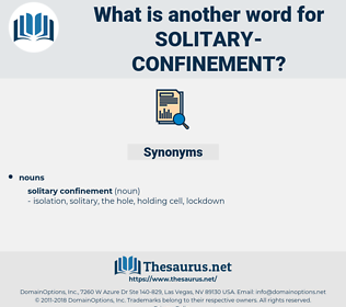 solitary confinement, synonym solitary confinement, another word for solitary confinement, words like solitary confinement, thesaurus solitary confinement