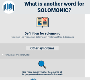solomonic, synonym solomonic, another word for solomonic, words like solomonic, thesaurus solomonic