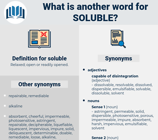 soluble, synonym soluble, another word for soluble, words like soluble, thesaurus soluble