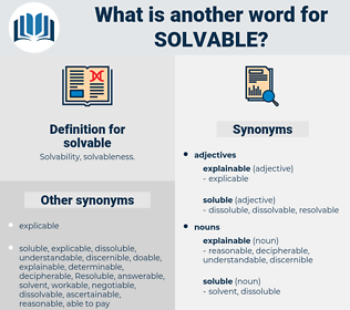 solvable, synonym solvable, another word for solvable, words like solvable, thesaurus solvable