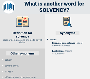 solvency, synonym solvency, another word for solvency, words like solvency, thesaurus solvency
