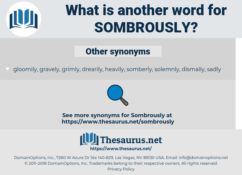 Sombrously, synonym Sombrously, another word for Sombrously, words like Sombrously, thesaurus Sombrously