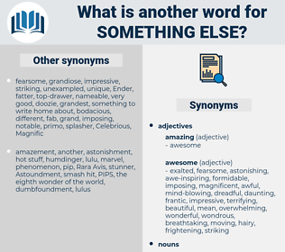 something else, synonym something else, another word for something else, words like something else, thesaurus something else