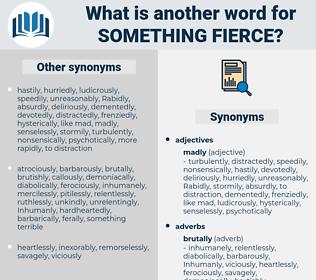 something fierce, synonym something fierce, another word for something fierce, words like something fierce, thesaurus something fierce