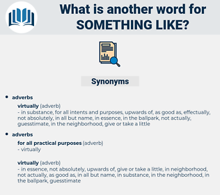 something like, synonym something like, another word for something like, words like something like, thesaurus something like