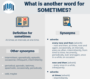 sometimes, synonym sometimes, another word for sometimes, words like sometimes, thesaurus sometimes