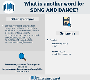 song and dance, synonym song and dance, another word for song and dance, words like song and dance, thesaurus song and dance