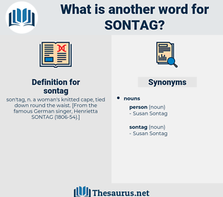 sontag, synonym sontag, another word for sontag, words like sontag, thesaurus sontag
