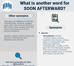 soon afterward, synonym soon afterward, another word for soon afterward, words like soon afterward, thesaurus soon afterward