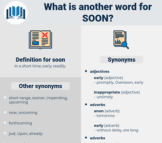 soon, synonym soon, another word for soon, words like soon, thesaurus soon