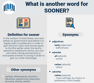 sooner, synonym sooner, another word for sooner, words like sooner, thesaurus sooner
