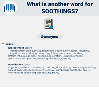 soothings, synonym soothings, another word for soothings, words like soothings, thesaurus soothings