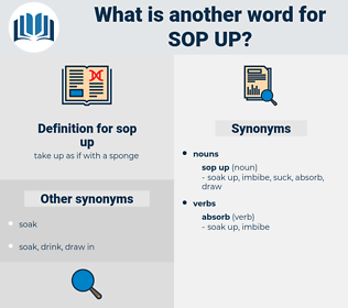sop up, synonym sop up, another word for sop up, words like sop up, thesaurus sop up