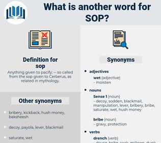 sop, synonym sop, another word for sop, words like sop, thesaurus sop