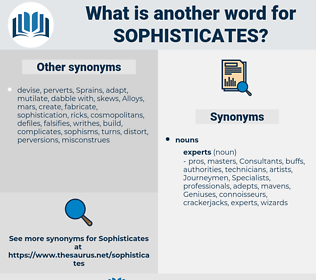 sophisticates, synonym sophisticates, another word for sophisticates, words like sophisticates, thesaurus sophisticates