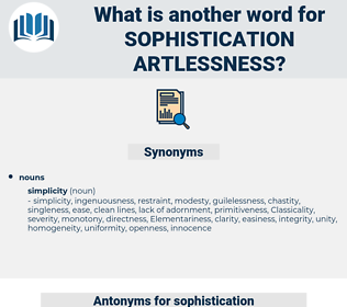 sophistication artlessness, synonym sophistication artlessness, another word for sophistication artlessness, words like sophistication artlessness, thesaurus sophistication artlessness