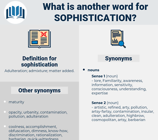 sophistication, synonym sophistication, another word for sophistication, words like sophistication, thesaurus sophistication