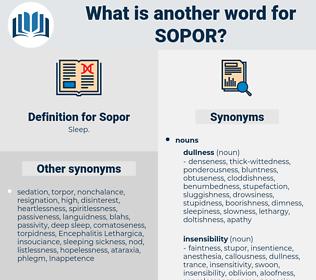 Sopor, synonym Sopor, another word for Sopor, words like Sopor, thesaurus Sopor