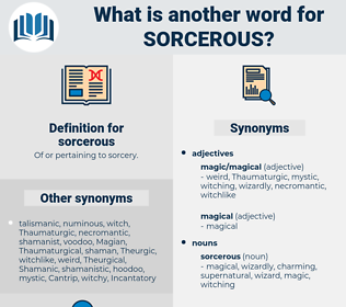 sorcerous, synonym sorcerous, another word for sorcerous, words like sorcerous, thesaurus sorcerous