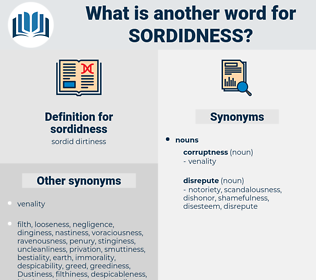 sordidness, synonym sordidness, another word for sordidness, words like sordidness, thesaurus sordidness