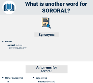 sororal, synonym sororal, another word for sororal, words like sororal, thesaurus sororal