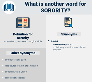 sorority, synonym sorority, another word for sorority, words like sorority, thesaurus sorority