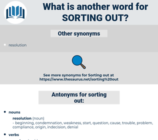 sorting out, synonym sorting out, another word for sorting out, words like sorting out, thesaurus sorting out