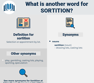 sortition, synonym sortition, another word for sortition, words like sortition, thesaurus sortition