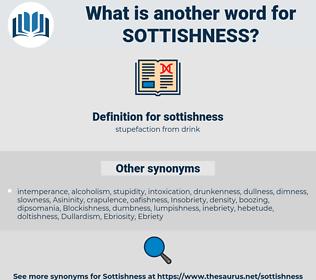 sottishness, synonym sottishness, another word for sottishness, words like sottishness, thesaurus sottishness