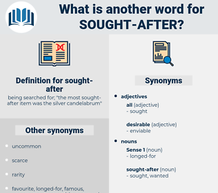 sought after, synonym sought after, another word for sought after, words like sought after, thesaurus sought after